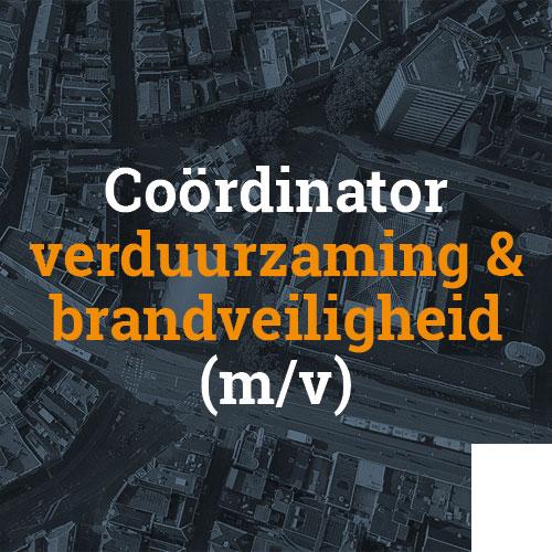 Coördinator verduurzaming & brandveiligheid