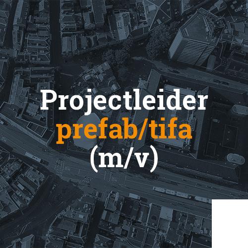Projectleider prefab/tifa